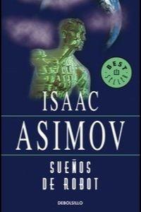 Portada del libro Sueños de Robot de Isaac Asimov