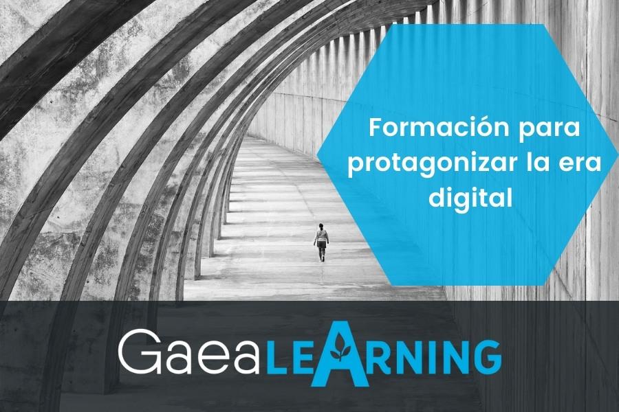 Gaealearning. Formación para protagonizar la era digital