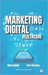 Marketing digital: Healthcare de Alicia Moder y Pere Florensa